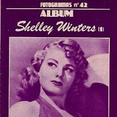 Cine: FOTOGRAMAS/ALBUM Nº.42 - SHELLEY WINTERS. Lote 141302150