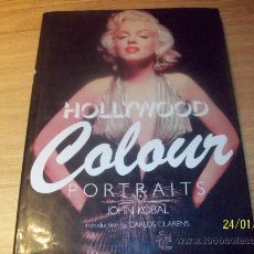 Cine: HOLLYWOOD COLOUR PORTRAITS - LAS MEJORES FOTOS DE JOHN KOBAL MBE EN INGLÉS. Lote 30222772