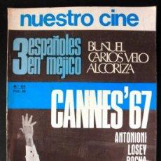 Cinema: NUESTRO CINE Nº 63 BUÑUEL * CARLOS VELO * ALCORIZA * CANNES 67 * ANTONIONI * LOSEY * ROCHA. Lote 32227607