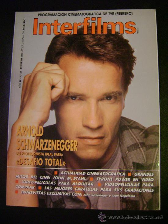 INTERFILMS - AÑO IV Nº 29 FEBRERO 1991 ARNOLD SCHWARZENEGGER: DESAFIO TOTAL (Cine - Revistas - Interfilms)