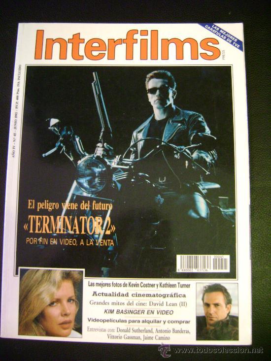 INTERFILMS - AÑO IV Nº 45 JUNIO 1992 TERMINATOR 2 - KEVIN COSTNER Y KATHLEEN TURNER- KIM BASINGER (Cine - Revistas - Interfilms)