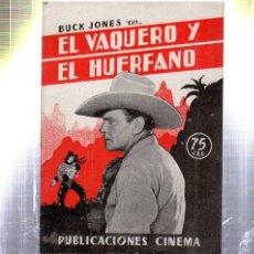 Cine: PUBLICACIONES CINEMA. EL VAQUERO Y EL HUERFANO. BUCK JONES. . Lote 32656781