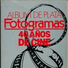 Cine: FOTOGRAMAS ALBUM DE PLATA - 40 AÑOS DE CINE. Lote 33436265