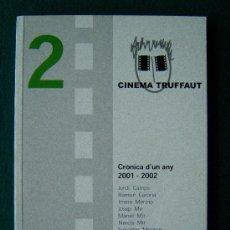 Cine: CINEMA TRUFFAUT - CRONICA D'UN ANY 2001/2002 - COL.LECTIU DE CRITICS DE GIRONA -2002 - 1ª EDICIO CAT. Lote 34850151