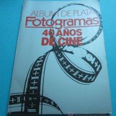 Cine: ÁLBUM DE PLATA FOTOGRAMAS, 40 AÑOS DE CINE. Lote 34953618