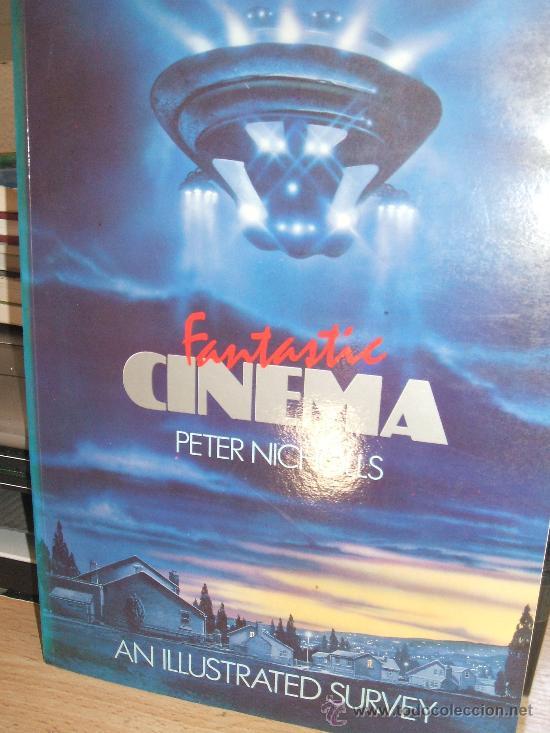 FANTASTIC CINEMA PETER NICHOLLS AN ILLUSTRATED SURVEY 223 PAGINAS EN INGLES (Cine - Revistas - Star Ficcion)
