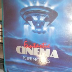 Cine: FANTASTIC CINEMA PETER NICHOLLS AN ILLUSTRATED SURVEY 223 PAGINAS EN INGLES. Lote 36804808