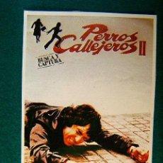 Cinema: PERROS CALLEJEROS II - BUSCA Y CAPTURA - JOSE ANTONIO DE LA LOMA - ANGEL FERNANDEZ FRANCO - SIGUE.... Lote 37779026