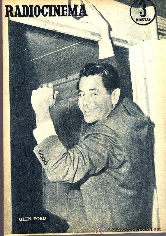 Cine: RADIOCINEMA Nº 328 - 3 NOVIEMBRE 1956 - PORTADA ANA MARISCAL - CONTRAPORTADA GLEN FORD - Foto 2 - 38401530