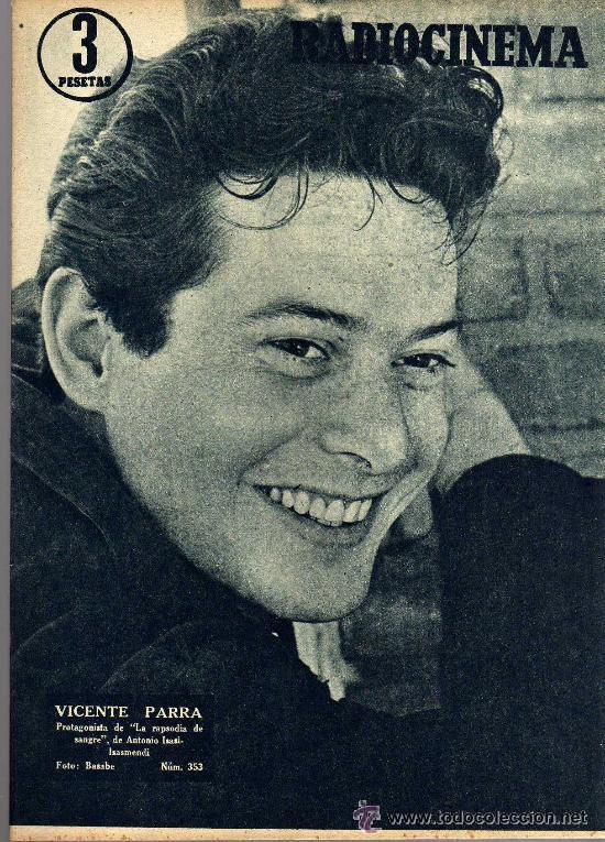 RADIOCINEMA Nº 353 -27 ABRIL 1957 - PORTADA VICENTE PARRA - CONTRAPORTADA BARBARA LANG (Cine - Revistas - Radiocinema)