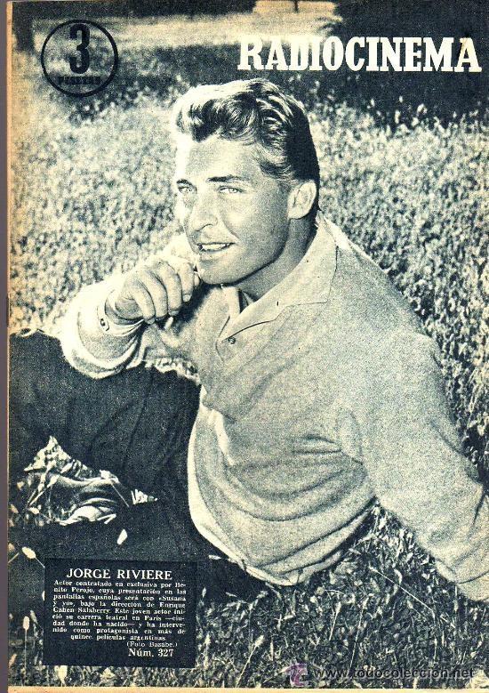 RADIOCINEMA Nº 327 - 27 OCTUBRE 1956 - PORTADA JORGE RIVIERE - CONTRAPORTADA GIA SCALA (Cine - Revistas - Radiocinema)
