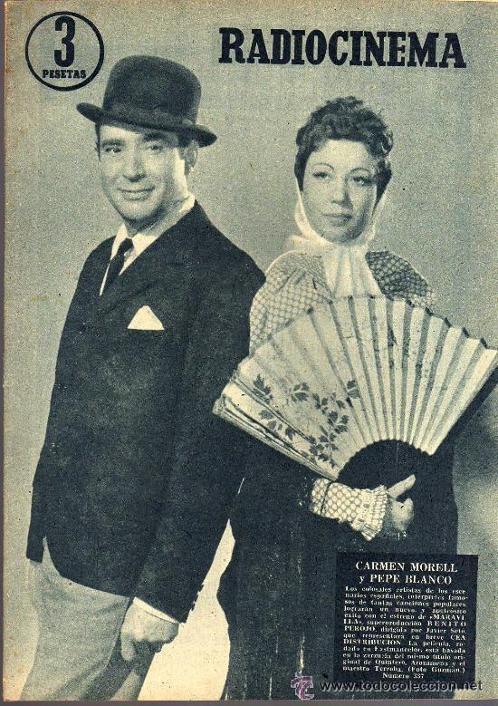 RADIOCINEMA Nº 337 - 5 ENERO 1957 - PORTADA CARMEN MORELL Y PEPE BLANCO - CONTRAPORTADA NATALIE WOOD (Cine - Revistas - Radiocinema)