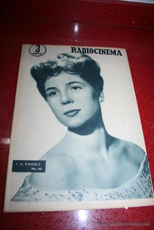 RADIOCINEMA Nº 345 - 2 MARZO 1957 - PORTADA C.H. WESSELY - CONTRAPORTADA TONY CURTIS (Cine - Revistas - Radiocinema)