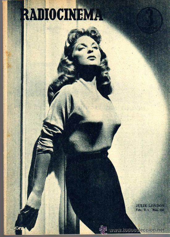 RADIOCINEMA Nº 356 -18 MAYO 1957 - PORTADA JULIE LONDON - CONTRAPORTADA RAY MILLAND (Cine - Revistas - Radiocinema)