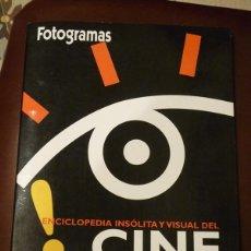 Cine: ENCICLOPEDIA INSÓLITA Y VISUAL DEL CINE - REVISTA FOTOGRAMAS. Lote 41715256