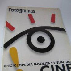 Cine: SUPLEMENTO REVISTA FOTOGRAMAS ENCICLOPEDIA INSOLITA Y VISUAL DEL CINE. Lote 41731106