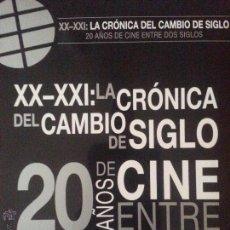 Cine: 20 AÑOS DE CINE ENTRE DOS SIGLOS XX-XX: CRÓNICA DE CAMBIO DE SIGLO. Lote 46987988