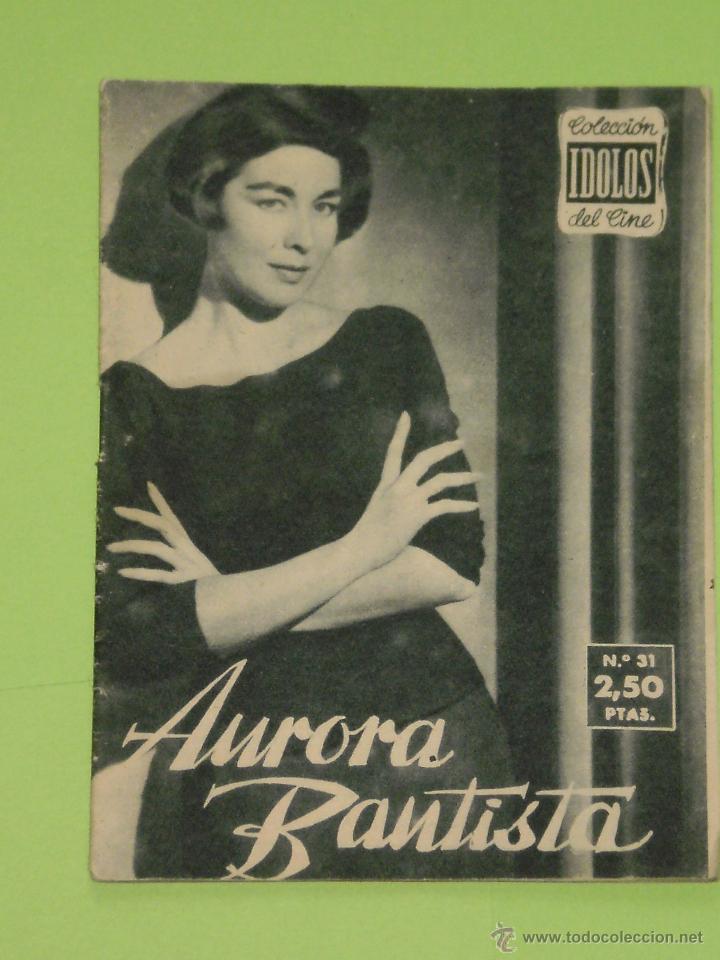REVISTA Nº 31 COLECCION IDOLOS DEL CINE . AÑO 1958 . AURORA BAUTISTA . (Cine - Revistas - Colección ídolos del cine)