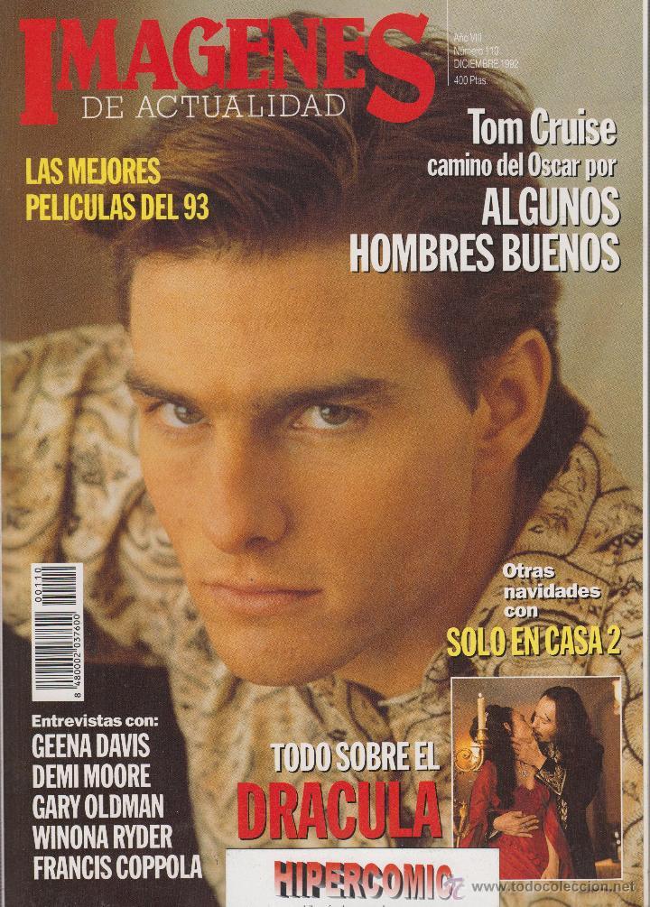 IMÁGENES DE ACTUALIDAD Nº 110, DICIEMBRE 1992 TOM CRUISE, TODO SOBRE EL DRACULA (Cine - Revistas - Imágenes de la actualidad)