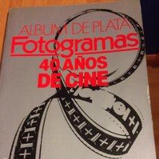Cine: ALBUM DE PLATA FOTOGRAMAS 40 AÑOS DE CINE. Lote 53490138