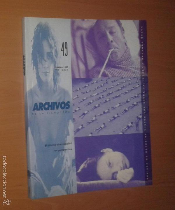 ARCHIVOS DE LA FILMOTECA Nº 49, 2005 [EL ÚLTIMO CINE ESPAÑOL EN PERSPECTIVA] (Cine - Revistas - Otros)