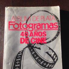 Cine: REVISTA ALBUM DE PLATA FOTOGRAMAS / 40 AÑOS DE CINE. Lote 55385398