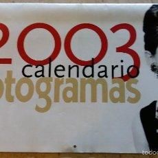 Cine: CALENDARIO FOTOGRAMAS 2003 45X59 CMS. Lote 56529862
