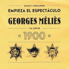 Cine: FOLLETO EXPOSICIÓN GEORGES MÉLIÈS Y EL CINE DE 1900. Lote 209601310