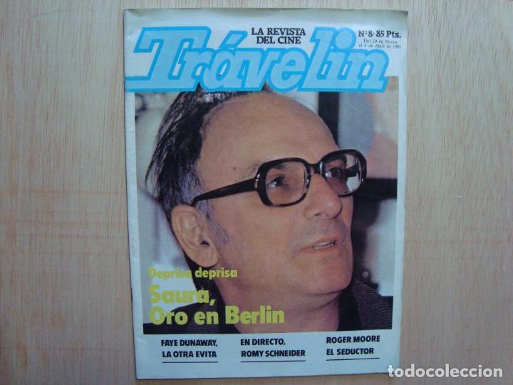 TRÁVELIN LA REVISTA DE CINE Nº 8 EDITORPRESS 1981; CARLOS SAURA, FAYE DUNAWAY; ROMY SCHNEIDER (Cine - Revistas - Otros)