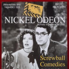 Cine: NICKEL ODEÓN. REVISTA TRIMESTRAL DE CINE. Nº 6: SCREWBALL COMEDIES. ORIGINAL (1996). MUY BUEN ESTADO. Lote 81879551