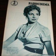 Cine: RADIOCINEMA Nº 279 - 26-XI-1955 - PORTADA: PILAR LOPEZ - CONTRA: AGUSTIN MOLINER. Lote 84665736