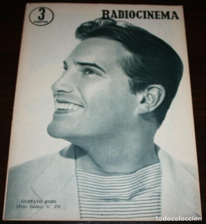 RADIOCINEMA Nº 276 - 5-XI-1955 - PORTADA: GUSTAVO ROJO - CONTRA: JOSÉ ISBERT, JULITA MARTINEZ (Cine - Revistas - Radiocinema)