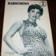 Cinema: RADIOCINEMA Nº 265 - 20-VIII-1955 - PORTADA: ELISABETH TAYLOR - CONTRA: GRACE KELLY, WILLIAM HOLDEN. Lote 154282257