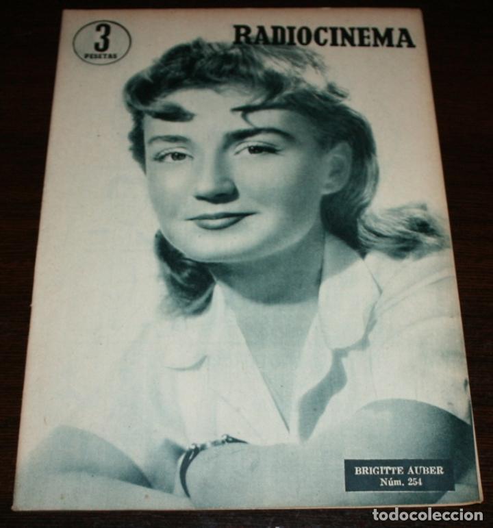 RADIOCINEMA Nº 254 - 4-VI-1955 - PORTADA: BRIGITTE AUBER - CONTRA: DANIEL GELIN (Cine - Revistas - Radiocinema)