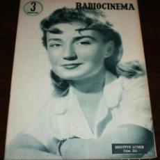 Cine: RADIOCINEMA Nº 254 - 4-VI-1955 - PORTADA: BRIGITTE AUBER - CONTRA: DANIEL GELIN. Lote 84686916