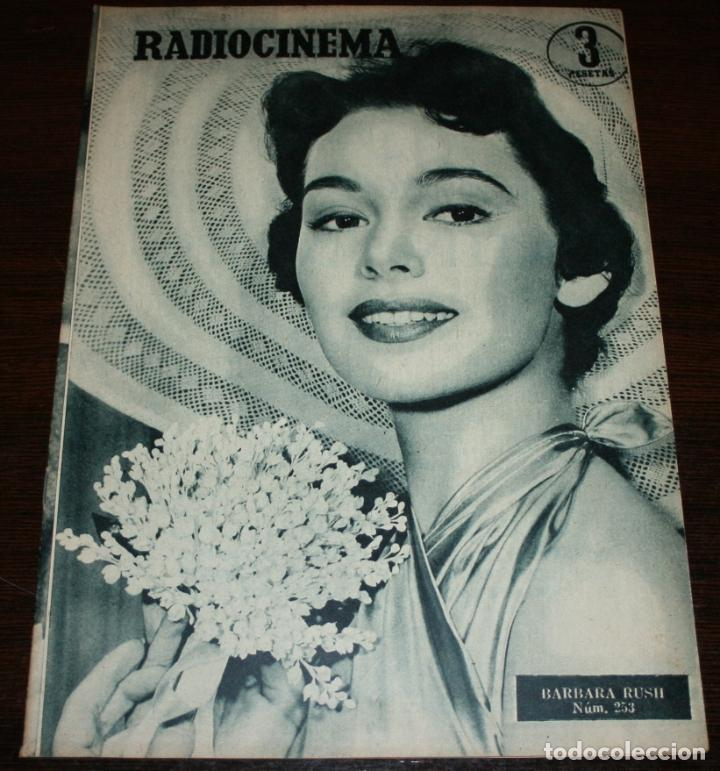 RADIOCINEMA Nº 253 - 28-V-1955 - PORTADA: BARBARA RUSH - CONTRA: JOHN CARROLL (Cine - Revistas - Radiocinema)