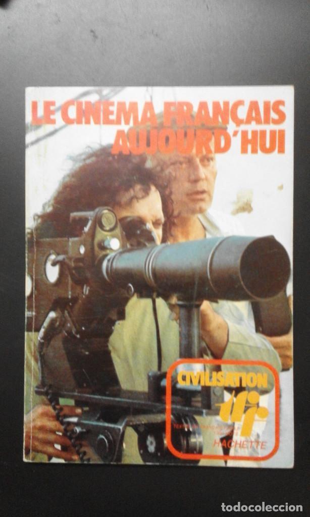 LIBRO DE ** LE CINEMA FRANÇAIIS *AUJOURD´HUI ** HACHETTE 1974 (Cine - Revistas - Otros)