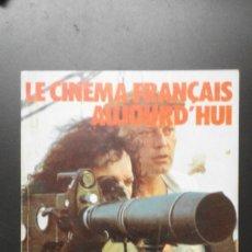 Cine: LIBRO DE ** LE CINEMA FRANÇAIIS *AUJOURD´HUI ** HACHETTE 1974. Lote 91587535