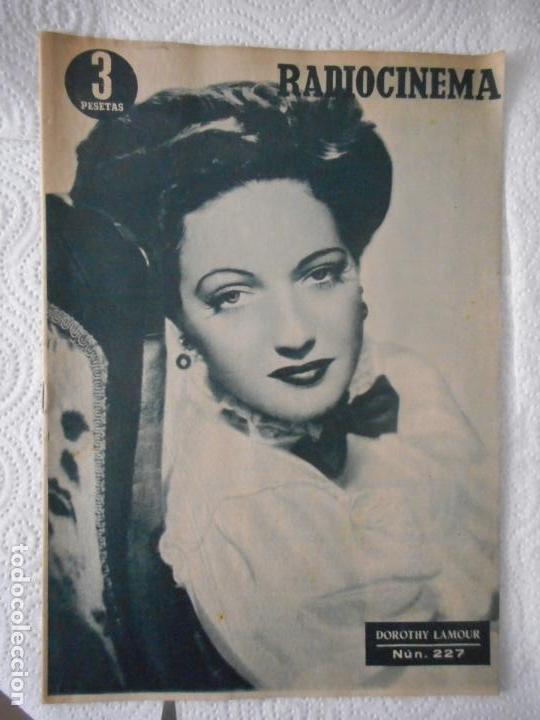 RADIOCINEMA Nº 227 - 27-11-1954-. PORTADA DOROTHY LAMOUR. CONTRAPORTADA TONY CURTIS (Cine - Revistas - Radiocinema)