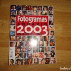 Cine: ANUARIO FOTOGRAMAS 2003. Lote 172330593