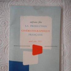 Cine: LA PRODUCTION CINÉMATOGRAPHIQUE FRANÇAISE. VOL. 3, Nº 10. 38 PÁGINAS. 1955. EN FRANCÉS. Lote 97390939