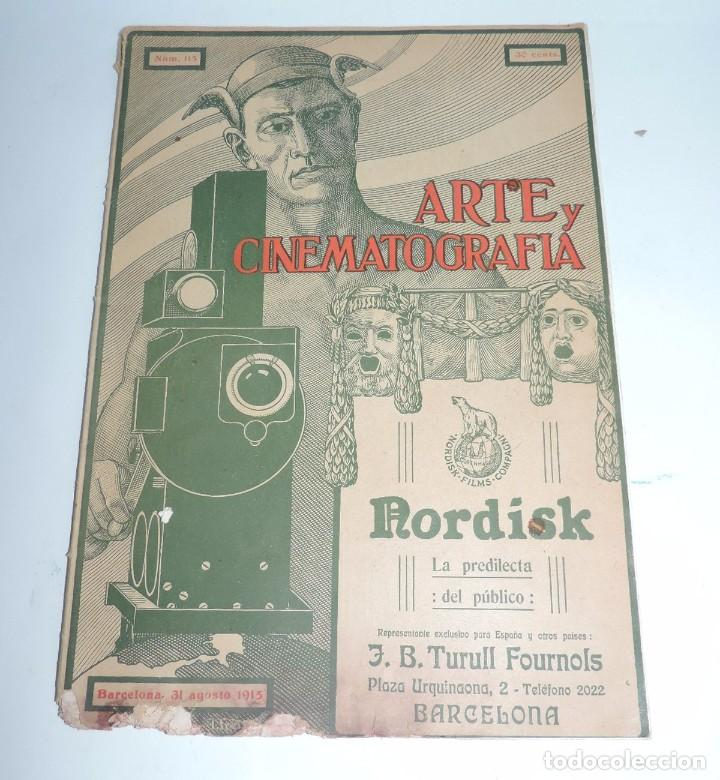 PUBLICACIÓN ARTE Y CINEMATOGRAFIA, AGOSTO DE 1915, NUM. 115, MUY ILUSTRADA CON TODA LA ACTUALIDAD TE (Cine - Revistas - Otros)