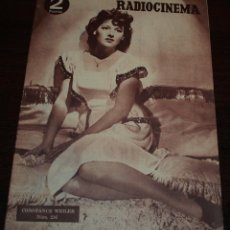 Cine: RADIOCINEMA Nº 216 - 11/09/1954 - EN PORTADA/CONTRAPORTADA: CONSTANCE WEILER/GILBERT ROLAND. Lote 99855335