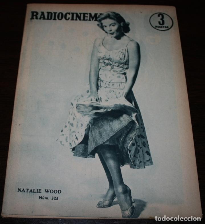 RADIOCINEMA Nº 323 - 29/09/1956 - EN PORTADA/CONTRAPORTADA: NATALIE WOOD/ELSA CARDENAS (Cine - Revistas - Radiocinema)