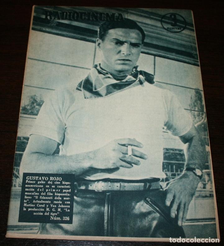 RADIOCINEMA Nº 326 - 20/10/1956 - EN PORTADA/CONTRAPORTADA: GUSTAVO ROJO/ELIZABETH MONTGOMERY (Cine - Revistas - Radiocinema)