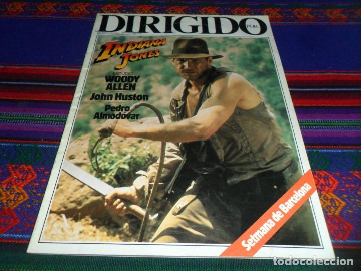 DIRIGIDO POR Nº 117. INDIANA JONES Y EL TEMPLO MALDITO, WOODY ALLEN, JOHN HUSTON, PEDRO ALMODÓVAR. (Cine - Revistas - Dirigido por)