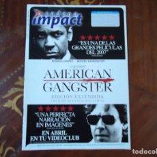 Cine: REVISTA. CADENA IMPACT, ABRIL 2008 NÚMERO 107. AMERICAN GANGSTER, RUSSEL CROWE, DENZEL WASHINGTON.. Lote 106030023