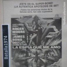 Cine: PUBLICIDAD JAMES BOND - 007 - ROGER MOORE - LA ESPÍA QUE ME AMÓ - AÑO 1977. Lote 115320195