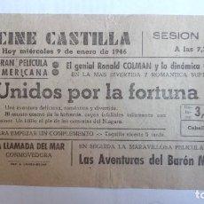 Cine: CINE CASTILLA, CARTEL 9 ENERO 1946, UNIDOS POR LA FORTUNA. Lote 117752147