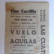 Cine: CINE CASTILLA, CARTEL 11 FEBRERO 1946, VUELO DE AGUILAS CON VERONICA LAKE. Lote 117753167